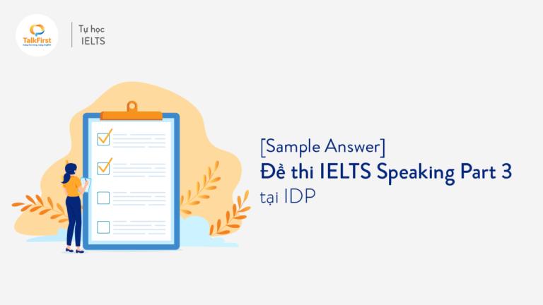 sample-answer-de-thi-ielts-speaking-part-3-tai-idp-ngay-02-02-2021-thumbnail