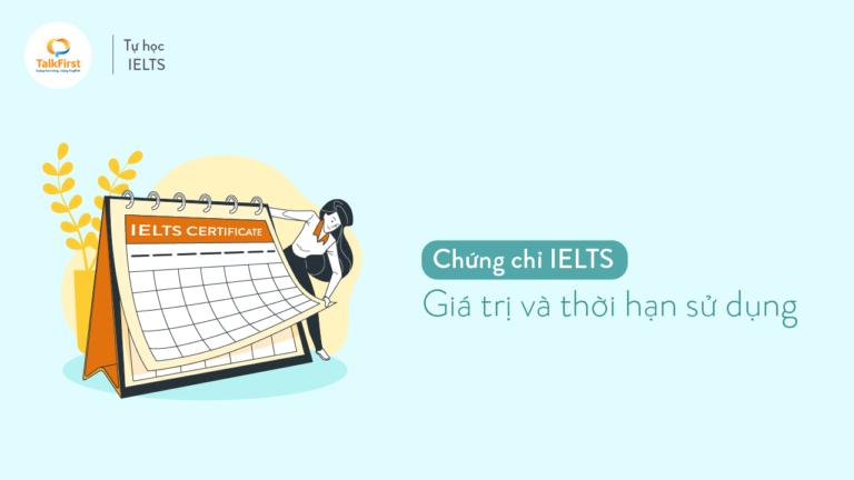 chung-chi-ielts-co-gia-tri-va-thoi-han-nhu-the-nao-thi-ielts-bao-lau-nhan-ket-qua