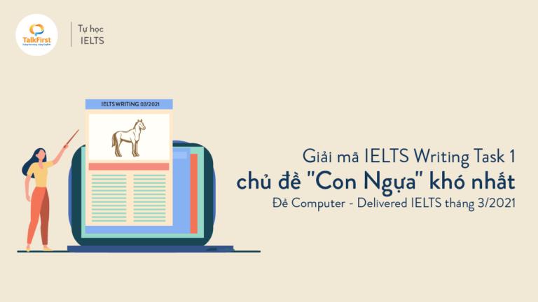 giai-ma-de-thi-ielts-writing-task-1-chu-de-con-ngua-kho-nhat-de-thi-ielts-tren-may-tinh-thang-3-2021
