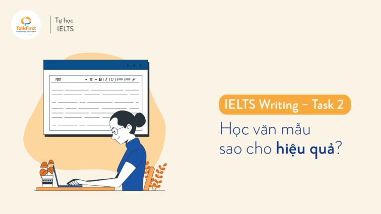 ielts-writing-task-2-hoc-van-mau-sao-cho-hieu-qua-1