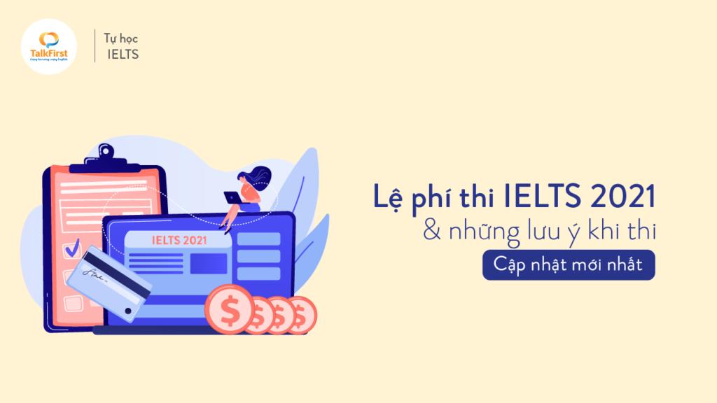le-phi-thi-ielts-bc-idp-va-nhung-luu-y-khi-di-thi-cap-nhat-moi-nhat-2021-01-1