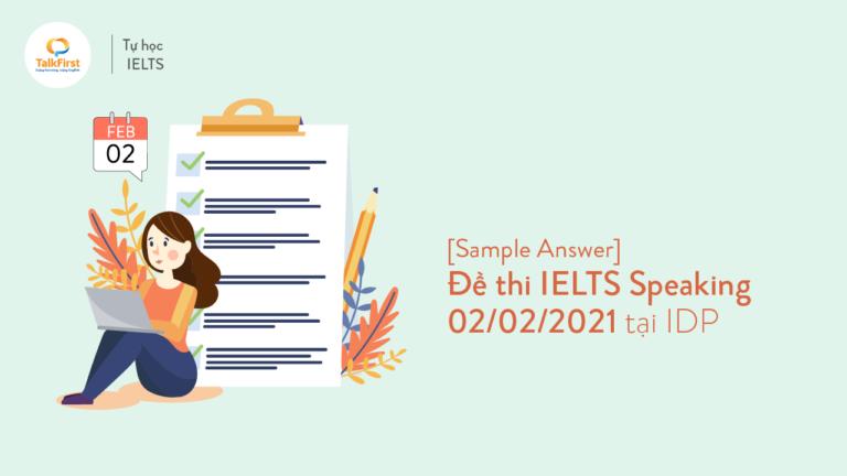 sample-answer-de-thi-ielts-speaking-02-02-2021-tai-idp