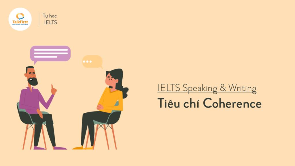 tieu-chi-coherence-suc-manh-cua-no-trong-bai-thi-ielts-speaking-writing