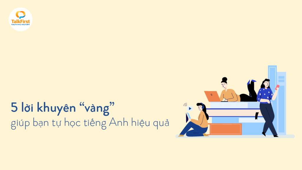 5-loi-khuyen-vang-giup-ban-tu-hoc-tieng-anh-hieu-qua-0