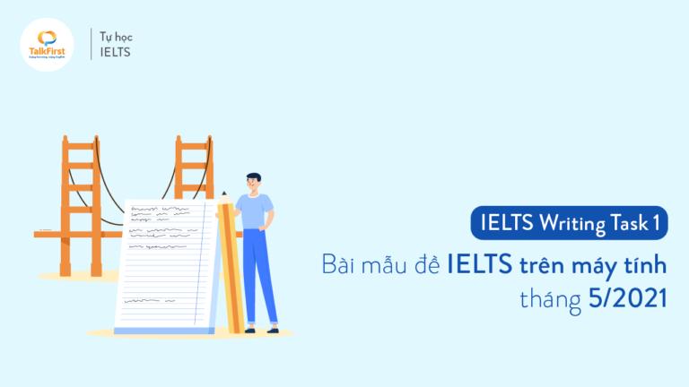 bai-mau-de-thi-ielts-writing-task-1-de-thi-ielts-tren-may-tinh-thang-5-2021-thumbnail