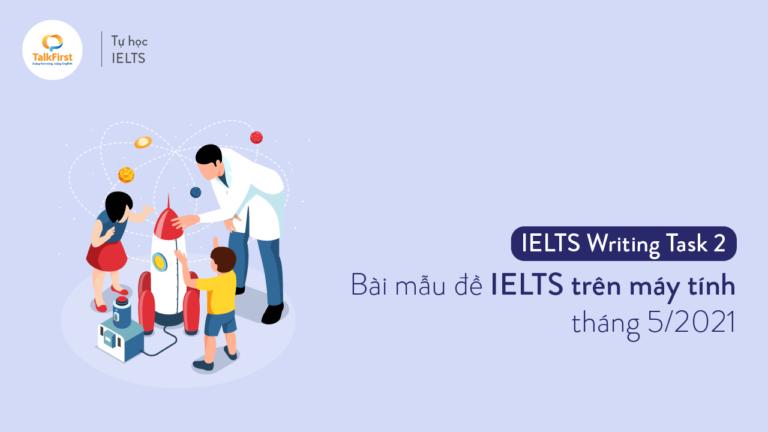 bai-mau-de-thi-ielts-writing-task-2-de-computer-delivered-ielts-thang-05-2021