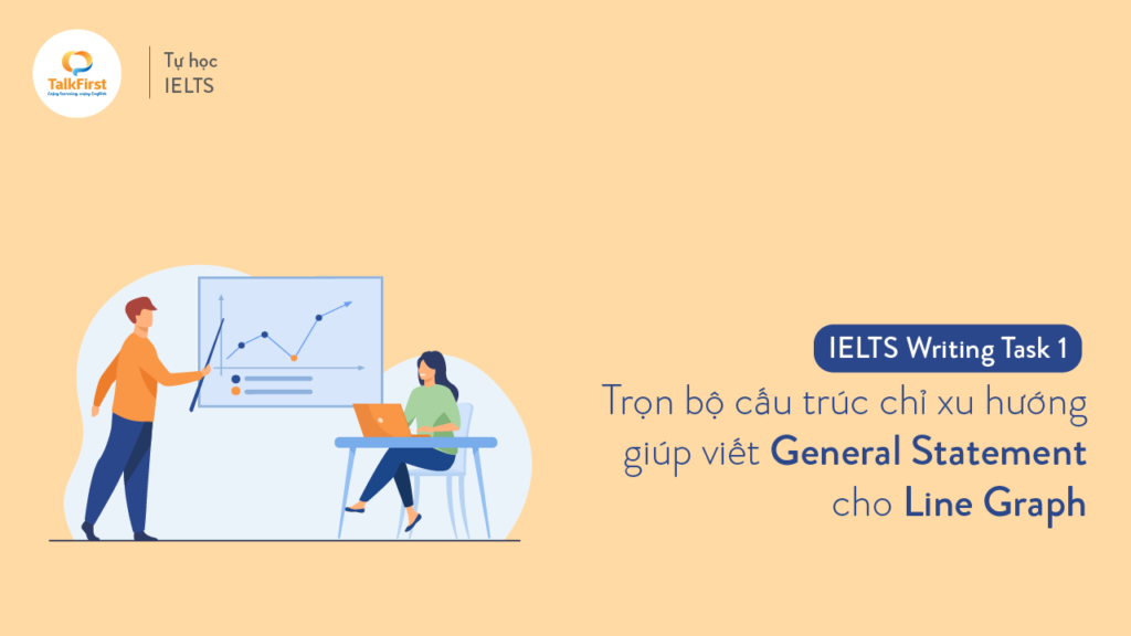 ielts-writing-task-1-tron-bo-cau-truc-chi-xu-huong-giup-viet-general-statement-cho-line-graph-nhanh-gon-thumb