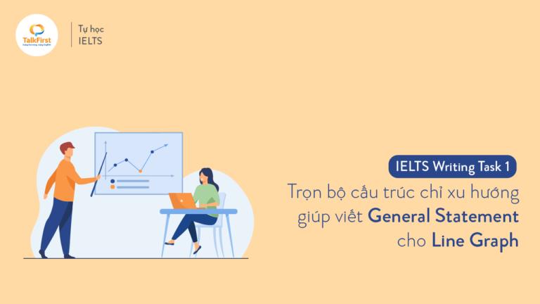 ielts-writing-task-1-tron-bo-cau-truc-chi-xu-huong-giup-viet-general-statement-cho-line-graph-nhanh-gon-thumbnail