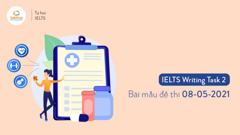 IELTS Writing Task 2 - Bài mẫu đề thi ngày 08/05/2021