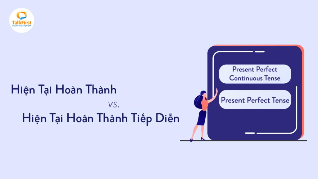 phan-biet-thi-hien-tai-hoan-thanh-va-hien-tai-hoan-thanh-tiep-dien