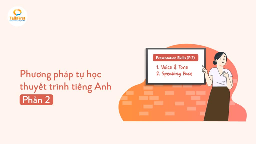 phuong-phap-tu-hoc-ren-luyen-ky-nang-thuyet-trinh-tieng-anh-tai-nha-hieu-qua-phan-2
