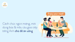 cach-chuc-ngon-mieng-bang-tieng-anh