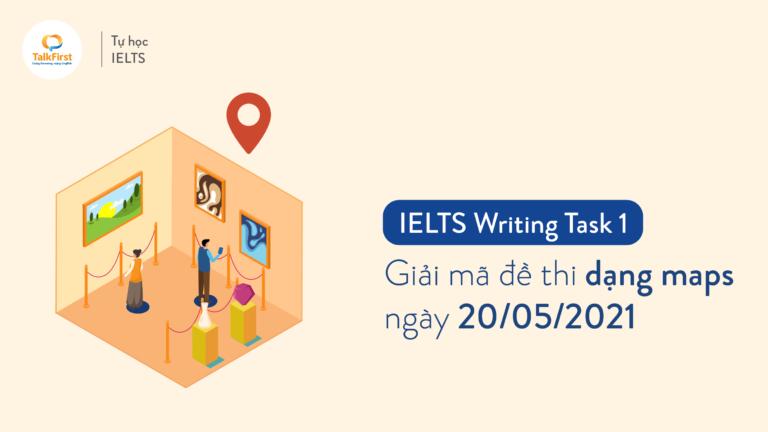 giai-ma-de-thi-ielts-writing-task-1-ngay-20-05-2021-dang-maps-thum