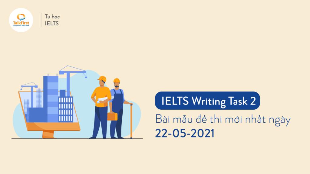 ielts-writing-task-2-bai-mau-de-thi-ngay-22-05-2021