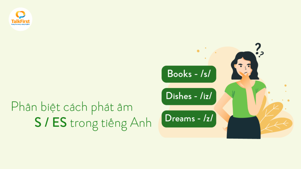phan-biet-cach-phat-am-s-es-trong-tieng-anh