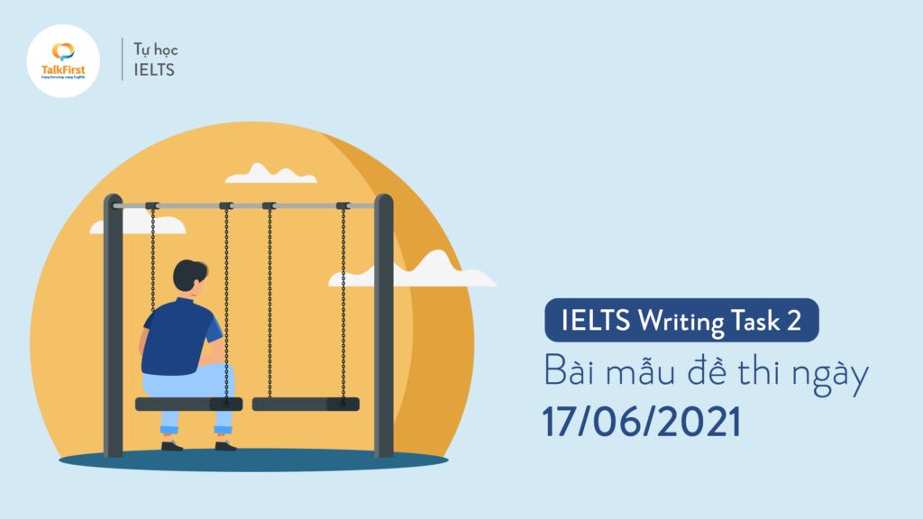 ielts-writing-task-2-bai-mau-de-thi-ngay-17-06-2021