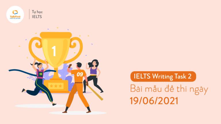 ielts-writing-task-2-bai-mau-de-thi-ngay-19-06-2021