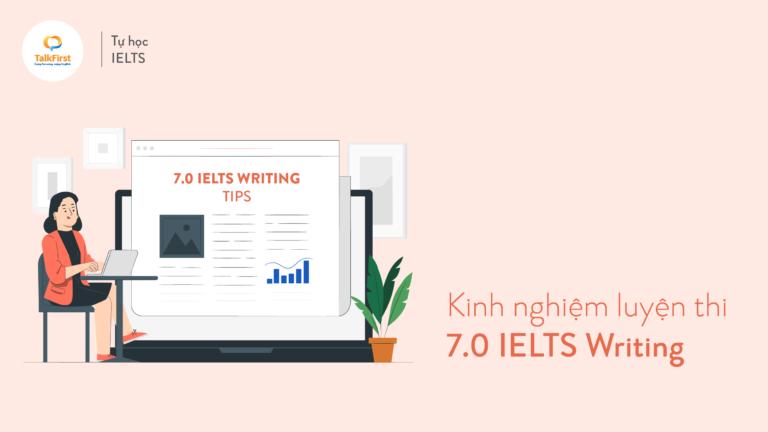 Kinh nghiệm luyện thi 7.0 IELTS Writing từ Ngân Hà