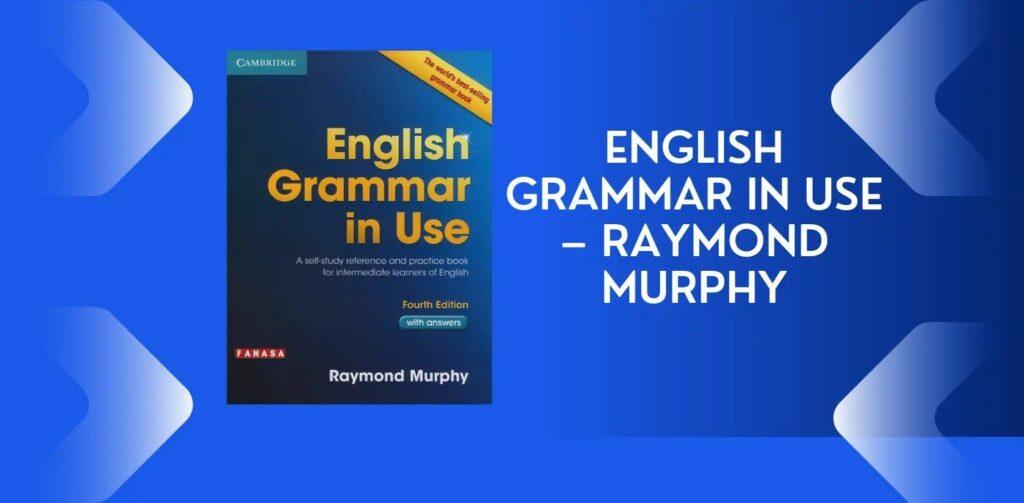 English Grammar in Use - Raymond Murphy: