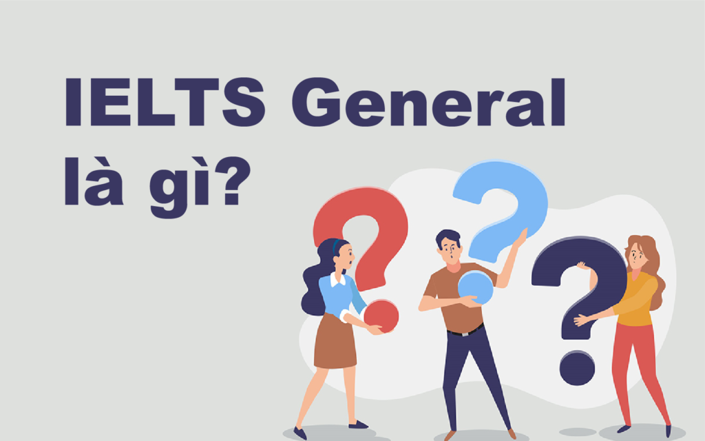 IELTS General là gì?