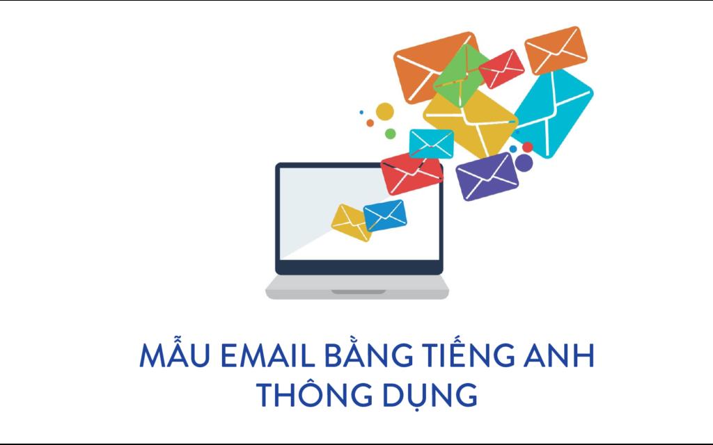 Mẫu viết email bằng tiếng Anh thông dụng